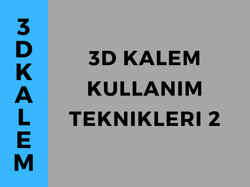 3D Kalem Kullanım Teknikleri - 2